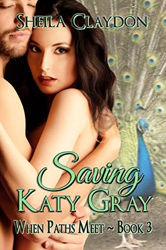 Book: Saving Katy Gray (When Paths Meet Book 3) by Sheila Claydon