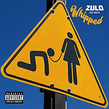 Whipped (feat. Bazy B)