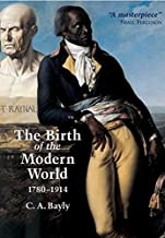 The Birth of the Modern World, 1780-1914 by C. A. Bayly (2003-12-02)