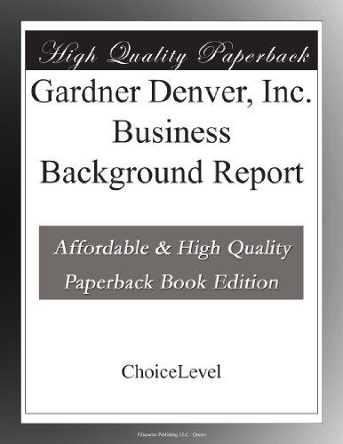 Gardner Denver, Inc. Business Background Report