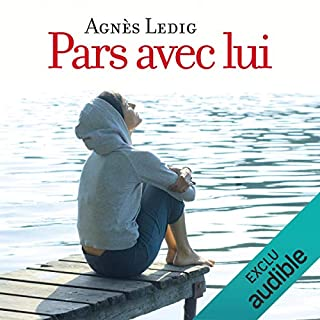 Pars avec lui                   Written by:                                                                                                                                 Agnès Ledig                               Narrated by:                                                                                                                                 Anne-Sophie Nallino                      Length: 6 hrs and 28 mins     1 rating     Overall 5.0