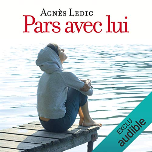 Pars avec lui                   By:                                                                                                                                 Agnès Ledig                               Narrated by:                                                                                                                                 Anne-Sophie Nallino                      Length: 6 hrs and 28 mins     Not rated yet     Overall 0.0