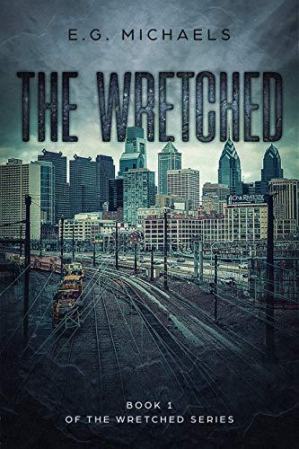 The Wretched: (Book 1 of The Wretched Series) by [E.G. Michaels]