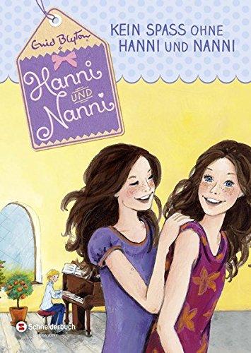 Hanni und Nanni, Band 04: Kein Spaß ohne Hanni und Nanni