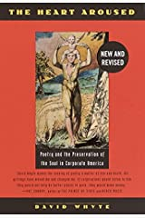 The Heart Aroused: Poetry and the Preservation of the Soul in Corporate America Kindle Edition