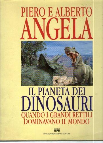 Il pianeta dei dinosauri. Quando i grandi rettili dominavano il mondo