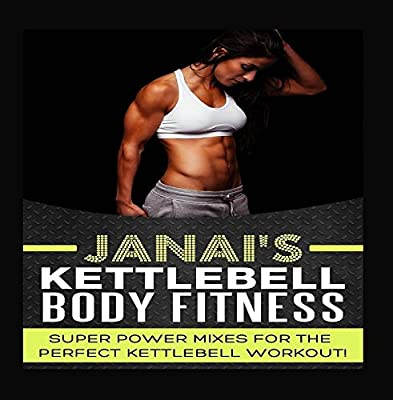Super Power Mixes for the Perfect Kettlebell Workout from Janai Studios