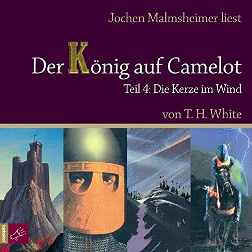 Der König auf Camelot Tl. 4: Viertes Buch: Die Kerze im Wind