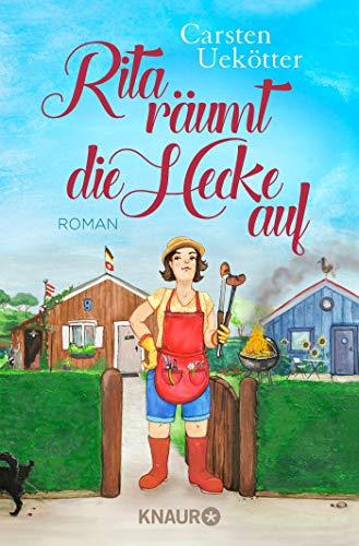 Rita räumt die Hecke auf: Roman