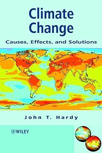 Climate Change: Causes, Effects, And Solutions By John T. Hardy (2003-06-27)