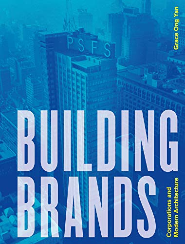 Building Brands: Corporations and Modern Architecture