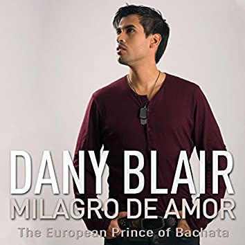 Milagro de Amor (The European Prince of Bachata)