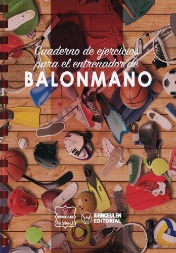 Cuaderno de Ejercicios para el Entrenador de Balonmano