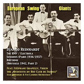 European Swing Giants, Vol.9: Django Reinhardt, Vol. 2,The HMV / Electrola Sessions (Recorded 1936-1937 in Paris) and Django in Brussels (The RhythmeSessions Part 2, Recorded 1942)