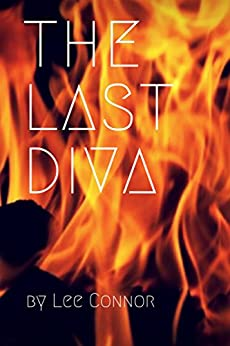 The Last Diva by [Lee Connor]