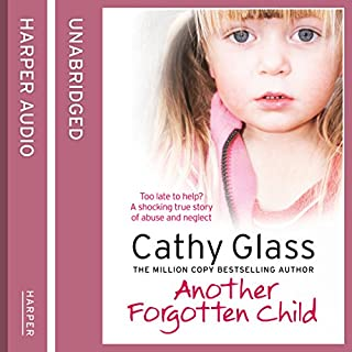 Another Forgotten Child                   By:                                                                                                                                 Cathy Glass                               Narrated by:                                                                                                                                 Denica Fairman                      Length: 9 hrs and 24 mins     13 ratings     Overall 4.8