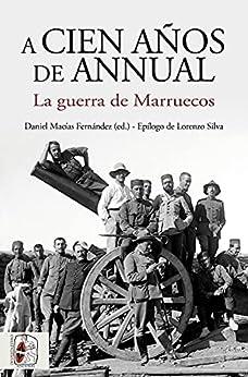 A cien años de Annual: La Guerra de Marruecos (Historia de España) PDF EPUB Gratis descargar completo