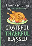 Thanksgiving Family Recipes: Grateful Tanksful Blessed: Blank Recipe Notebook & Journal To Write In For Women: Cute Personalized Recipe And Cookbook; ... (Thanksgiving Gifts For Cooking Enthusiasts)