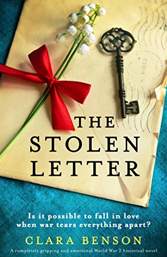 The Stolen Letter: A completely gripping and emotional World War 2 historical novel by [Clara Benson]