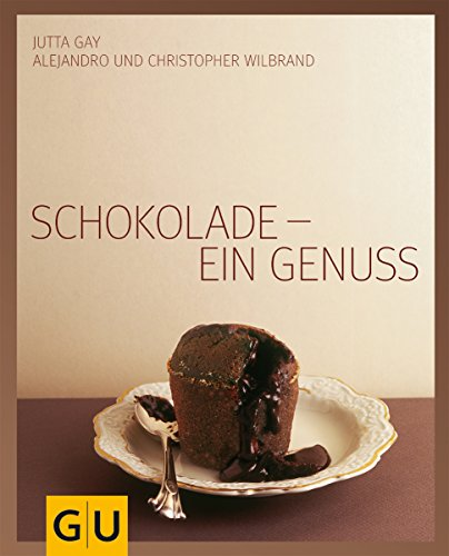 Schokolade - ein Genuss (Genießerküche)