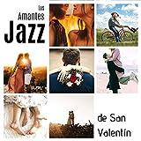Los Amantes Jazz de San Valentín: 12 Canciones de Jazz para Disfrutar con Tu Pareja en una Ocasión Romántica