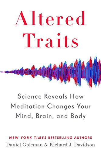 Compare Textbook Prices for Altered Traits: Science Reveals How Meditation Changes Your Mind, Brain, and Body Illustrated Edition ISBN 9780399184383 by Goleman, Daniel,Davidson, Richard J.