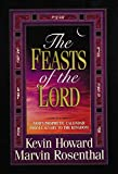 The Feasts of the Lord: God's Prophetic Calendar from Calvary to the Kingdom