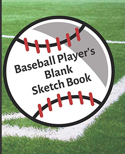 Baseball Player's Blank Sketch Book: Baseball Brainstorming Team Play Book (Kid's Scribble Doodle Zone)