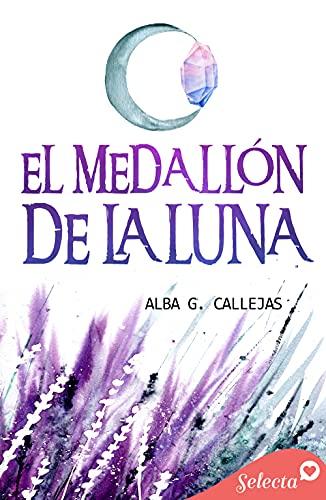 El medallón de la luna de Alba G. Callejas