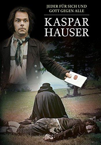 Kaspar Hauser - Jeder Fuer Sich Und Gott Gegen Alle