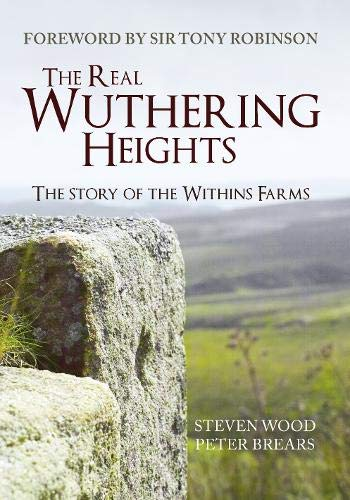 The Real Wuthering Heights: The Story of The Withins Farms