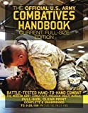 The Official US Army Combatives Handbook - Current, Full-Size Edition: Battle-Tested Hand-to-Hand...