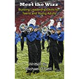 Meet the Wizz: Building Leadership Skills for Teens and Young Adults (English Edition)