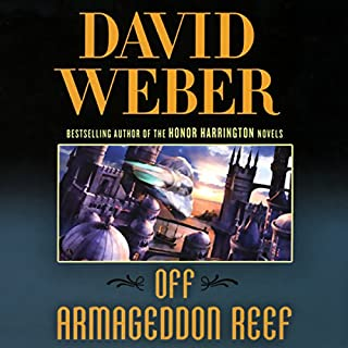Off Armageddon Reef     Safehold Series, Book 1              By:                                                                                                                                 David Weber                               Narrated by:                                                                                                                                 Oliver Wyman                      Length: 29 hrs and 58 mins     3,284 ratings     Overall 4.3