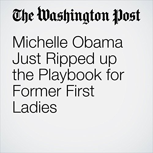 Michelle Obama Just Ripped up the Playbook for Former First Ladies audiobook cover art