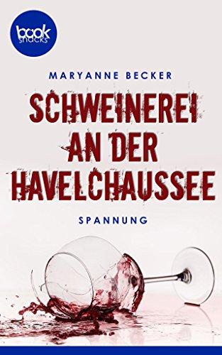 Schweinerei an der Havelchaussee (Kurzgeschichte, Krimi) (Die booksnacks Kurzgeschichten-Reihe 65) (German Edition)