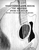 The Complete Book of Modes for Guitar: Book 1 The Major Scale Modes (English Edition)