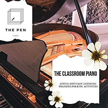 The Classroom Piano - Joyful Soft Easy Listening Melodies For Kids Activities