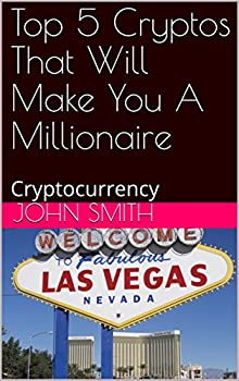 Top 5 Cryptos That Will Make You A Millionaire  Cryptocurrency