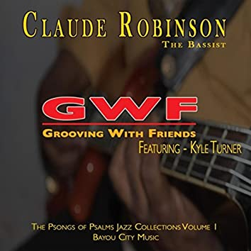 Grooving with Friends: The Psongs of Psalms Jazz Collection, Vol. 1 (feat. Kyle Turner)