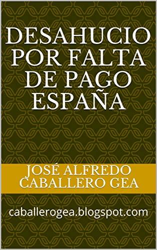 DESAHUCIO POR FALTA DE PAGO España: caballerogea.blogspot.com