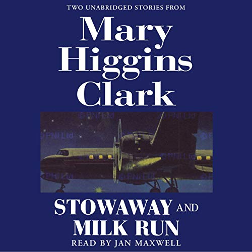 'Stowaway' and 'Milk Run' Audiobook By Mary Higgins Clark cover art