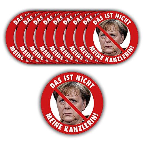 Aufkleber / Sticker - Das ist nicht meine Kanzlerin! (Aufkleber Set, 10 Stück) Angela Merkel Protest Merkel muß weg Demo Deutschland Regierung Schnauze Voll