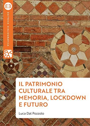 Il patrimonio culturale tra memoria, lockdown e futuro