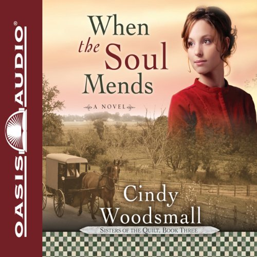 When the Soul Mends Audiobook By Cindy Woodsmall cover art