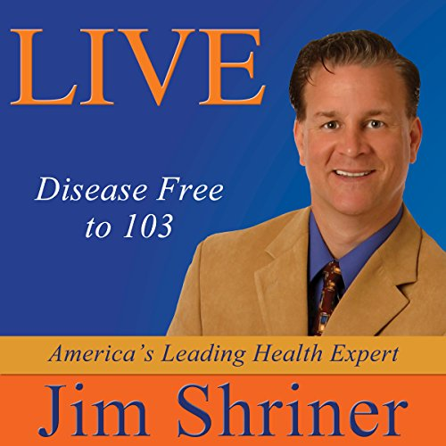 Live Disease Free to 103 audiobook cover art