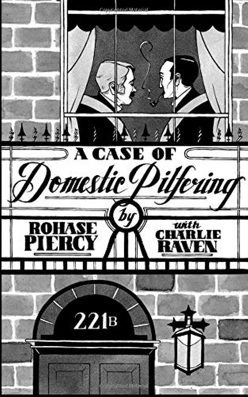 活力残忍な北西A Case Of Domestic Pilfering