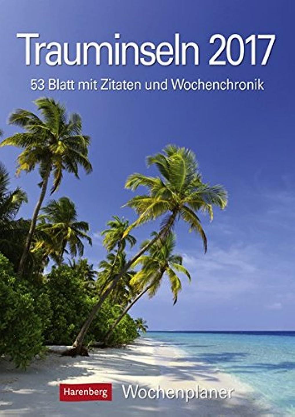 第三文明弱まるTrauminseln 2017 Wochenplaner: 53 Blatt mit Zitaten und Wochenchronik