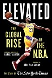 Elevated: The Global Rise of the N.B.A. - Harvey Araton