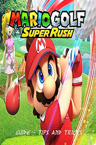 Mario Golf: Super Rush: Guide - Tips and Tricks